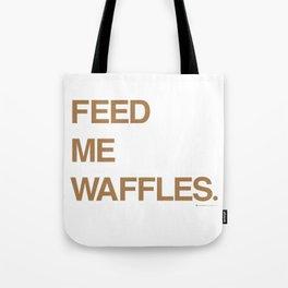 Feed Me Waffles. Tote Bag