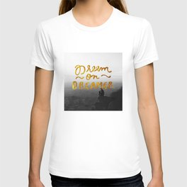 Dream On Dreamer T-shirt