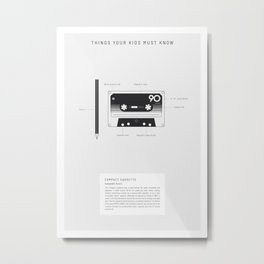 Things Your Kids Must Know: Compact Cassette Metal Print