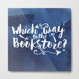 Which Way to the Bookstore? + All Blue Metal Print