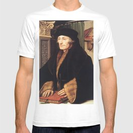 Hans Holbein the Younger - Portrait of Erasmus of Rotterdam T-shirt