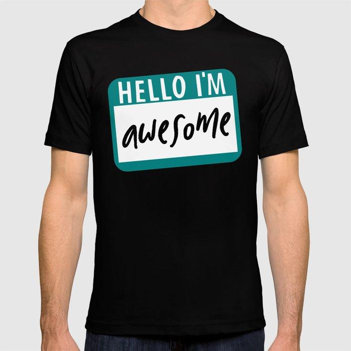 556e0fa3df11 Hello I'm Awesome T-shirt by kapotka | Society6