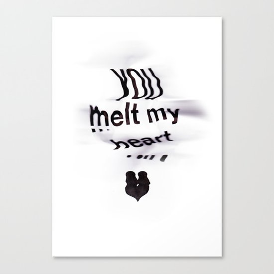 // YOU MELT MY HEART //  Canvas Print