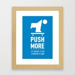 Push More Framed Art Print