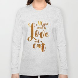 All you need is Love and a cat (gold) Long Sleeve T-shirt