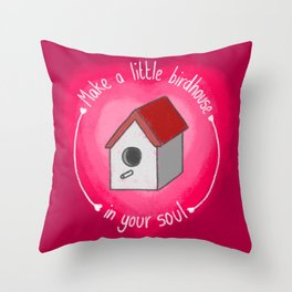 Make A Little Birdhouse In Your Soul (With Lyric) Throw Pillow
