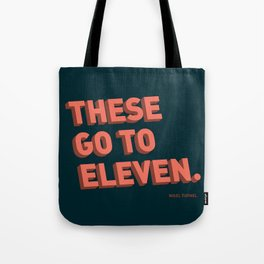 These go to eleven Tote Bag