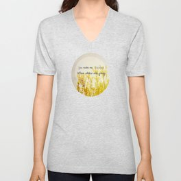 You Make Me Happy When Skies Are Gray Unisex V-Neck