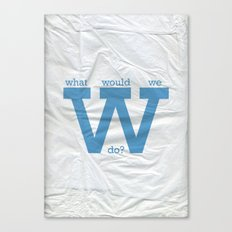 What would we do? Canvas Print