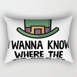 I Wanna Know Where The Gold At Rectangular Pillow