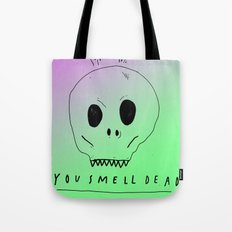 YOU SMELL BAD Tote Bag