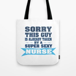 Sorry This Guy is Already Taken Tote Bag