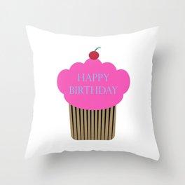 Happy Birthday Cupcake,Happy Birthday, Birthday Cupcake, Cherry on Top, Pink Cupcake, Pink, Birthday Throw Pillow