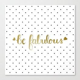 Be Fabulous Gold Polka Dots Canvas Print