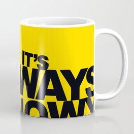 ALWAYS SNOWY Coffee Mug