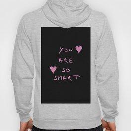 You are so smart - beauty,love,compliment,cumplido,romance,romantic. Hoody