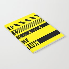 Keep out and take Caution Quotes Notebook