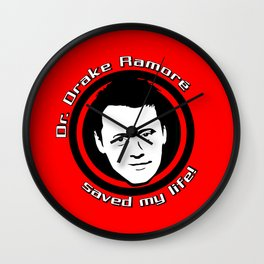 Friends: Dr. Drake Ramorè saved my life! Wall Clock
