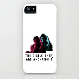 The pixels they are a changin' iPhone Case