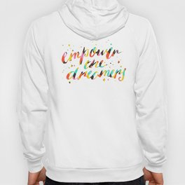 """Empower the Dreamers"" Hoody"