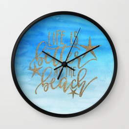 LIFE IS BETTER AT THE BEACH - Summer Ocean Sea Wall Clock