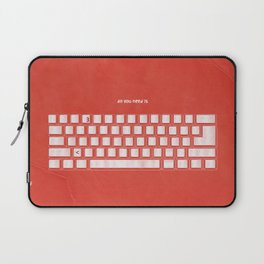 All you need is Laptop Sleeve