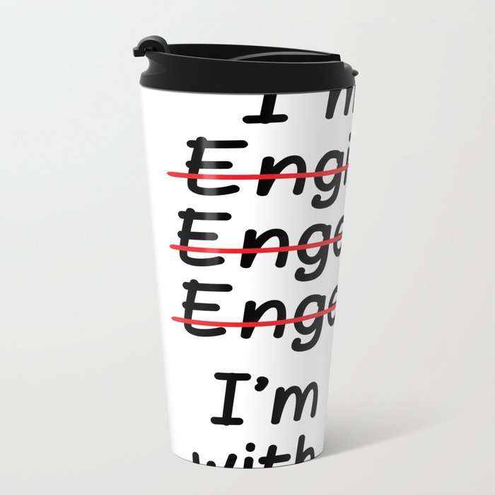 I'm an Engineer I'm Good at Math Metal Travel Mug