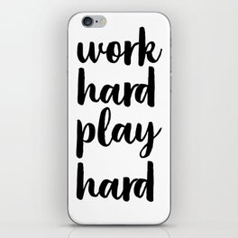 Work Hard Play Hard, Workaholic, Typographic Print, Motivational Poster, Inspirational Quote iPhone Skin