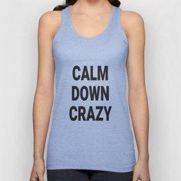 calm down crazy Unisex Tank Top
