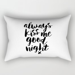 Always Kiss Me Good Night black-white typography black and white design bedroom wall home decor Rectangular Pillow