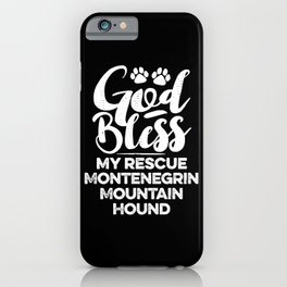 God Bless My Rescue Montenegrin Mountain Hound Paw Print for Dog Walker Gift iPhone Case