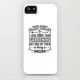 Gardening Mom iPhone Case