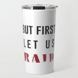 Let's Raid Travel Mug