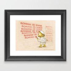 Romans go home!  Framed Art Print