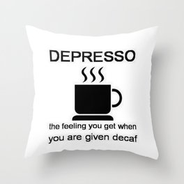 Depresso Throw Pillow