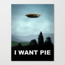 I Want Pie Canvas Print
