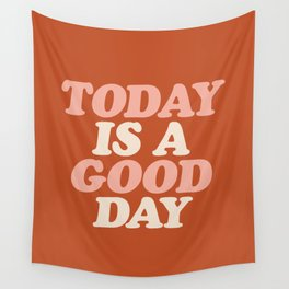 Today is a Good Day Wall Tapestry
