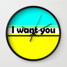 I want you , turquoise , yellow Wall Clock