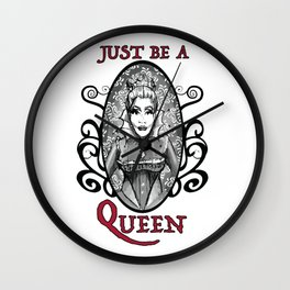 Just be a Queen Wall Clock