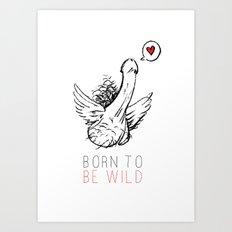 Born To Be Wild Art Print
