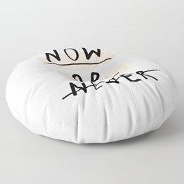Now or Never typography poster modern minimalist design home wall art bedroom decor Floor Pillow