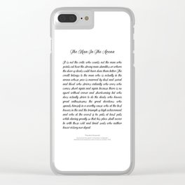 The Man In The Arena by Theodore Roosevelt Clear iPhone Case