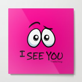 I See You - Hot Pink Metal Print