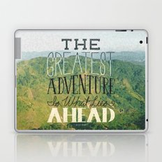The Greatest Adventure is What Lies Ahead Laptop & iPad Skin