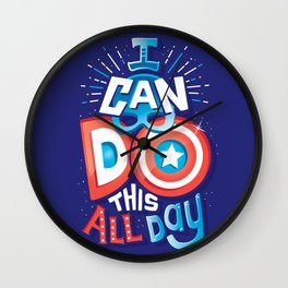 I can do this all day Wall Clock