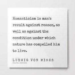 23    | 200410 | Ludwig Von Mises Quotes Metal Print