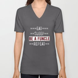Gift for Fun Uncles Eat Sleep Be a Funcle Repeat  Unisex V-Neck