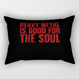 Heavy Metal Is Good For The Soul Rectangular Pillow