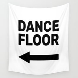 Dance floor (arrow pointing left) Wall Tapestry