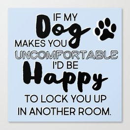 Be a Good Guest in the Dog House Canvas Print